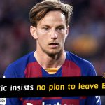 Rakitic insists he will stay as he sends another message to Barcelona