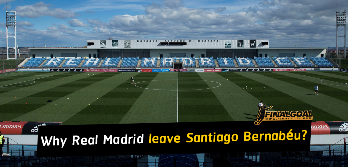Why are Real Madrid not playing at the Santiago Bernabéu?