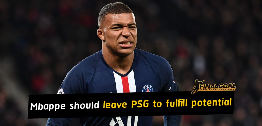 Mbappe may have to leave PSG to fulfill potential
