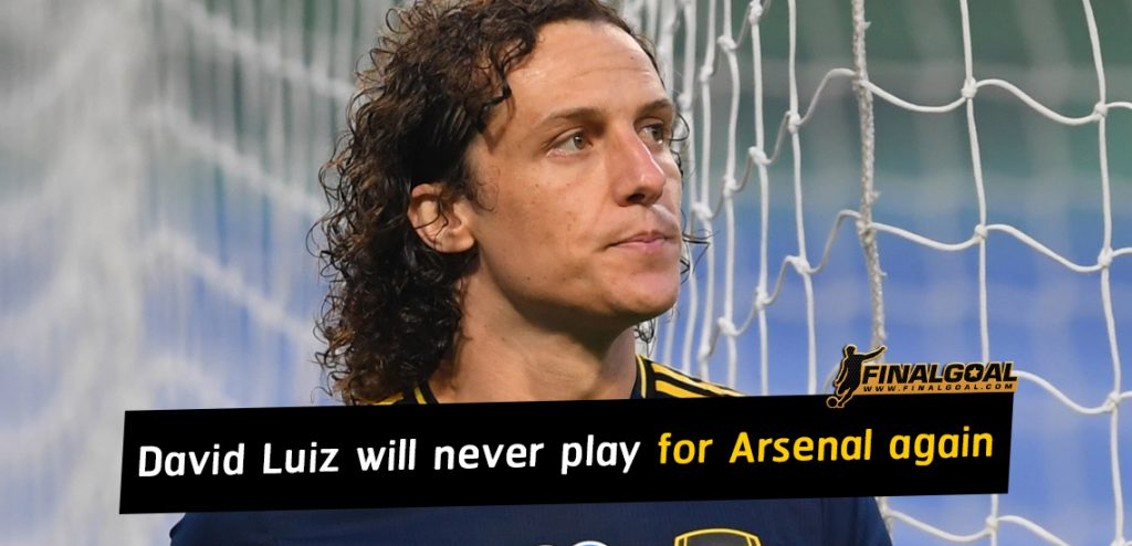 David Luiz will never play for Arsenal again
