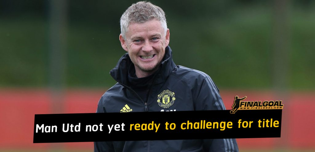 Man Utd not yet ready to challenge for title