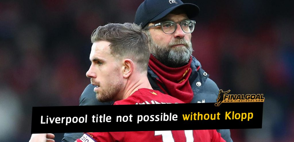 Liverpool title not possible without Jurgen Klopp