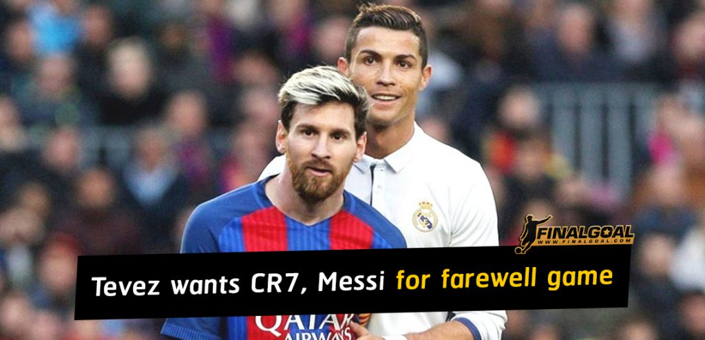 Carlos Tevez wants Cristiano Ronaldo and Lionel Messi for farewell game