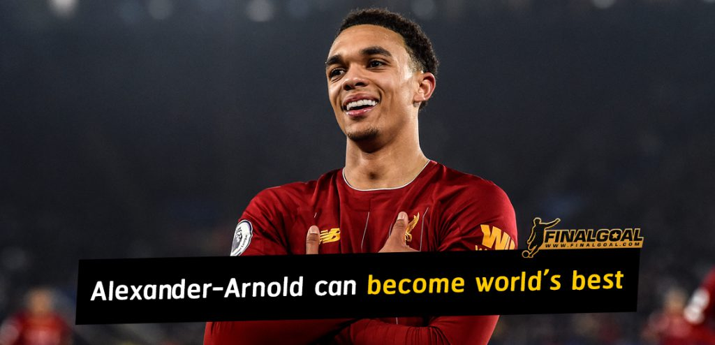 Alexander-Arnold can become world's best