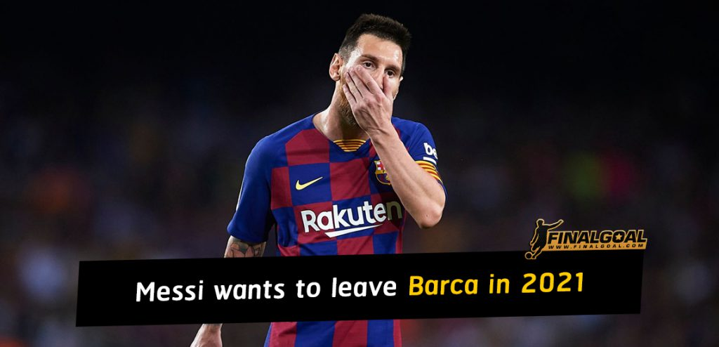 Lionel Messi halts renewal talks and wants to leave Barcelona in 2021