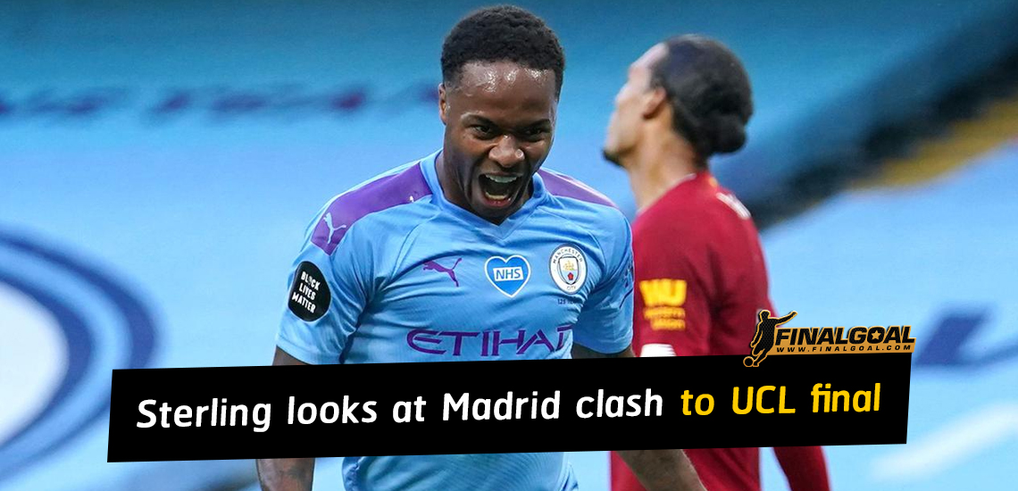 Raheem Sterling looks at Real Madrid clash en route to UCL final