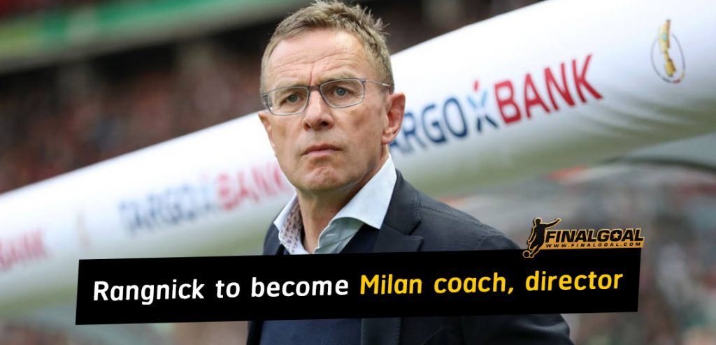 Ralf Rangnick will become AC Milan coach and technical director