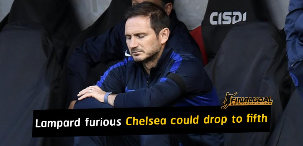 Frank Lampard furious as Chelsea could drop to Premier League fifth place