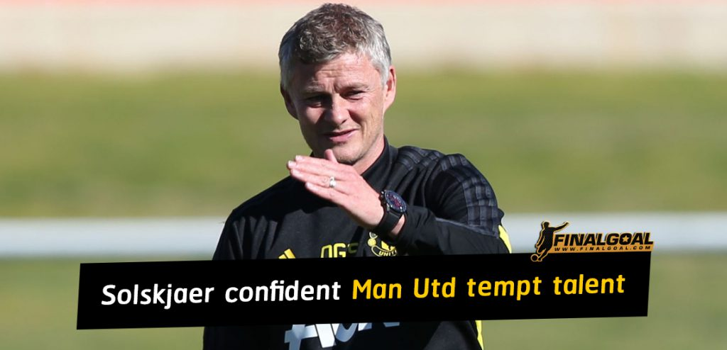Ole Gunnar Solskjaer is confident Manchester United will tempt top talent