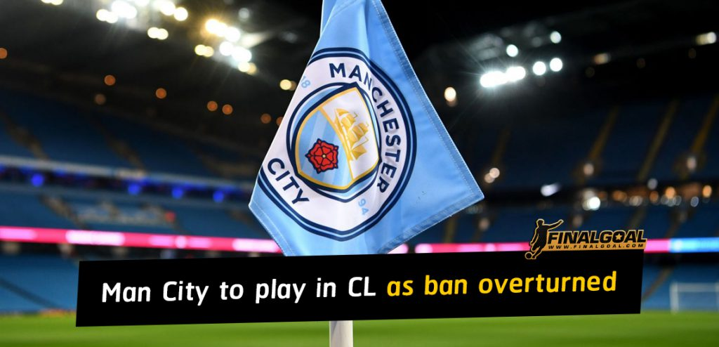 Manchester City to play in Champions League as ban overturned