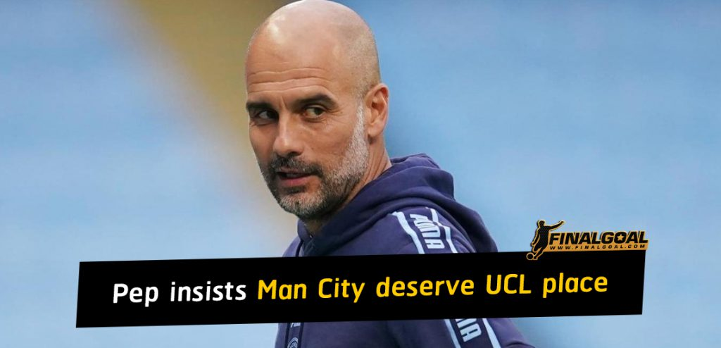 Pep Guardiola insists Manchester City deserve to be in Champions League