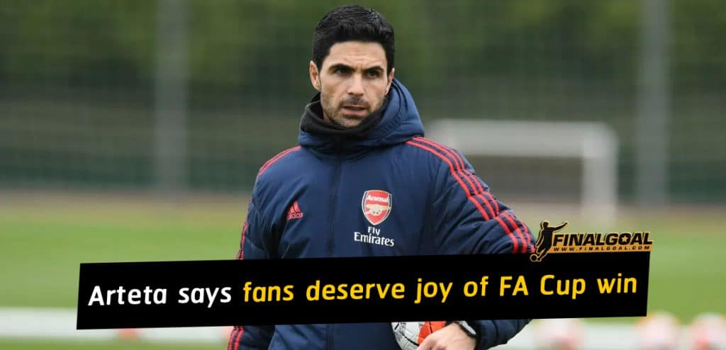 Mikel Arteta says Arsenal fans deserve joy of FA Cup final win
