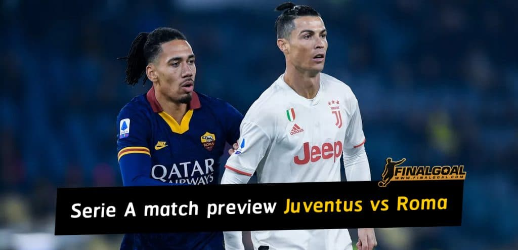 Italian Serie A match preview 1 August 2020 Juventus vs Roma