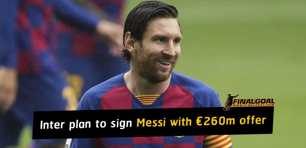Inter plan to sign Lionel Messi with offer worth €260m over four years