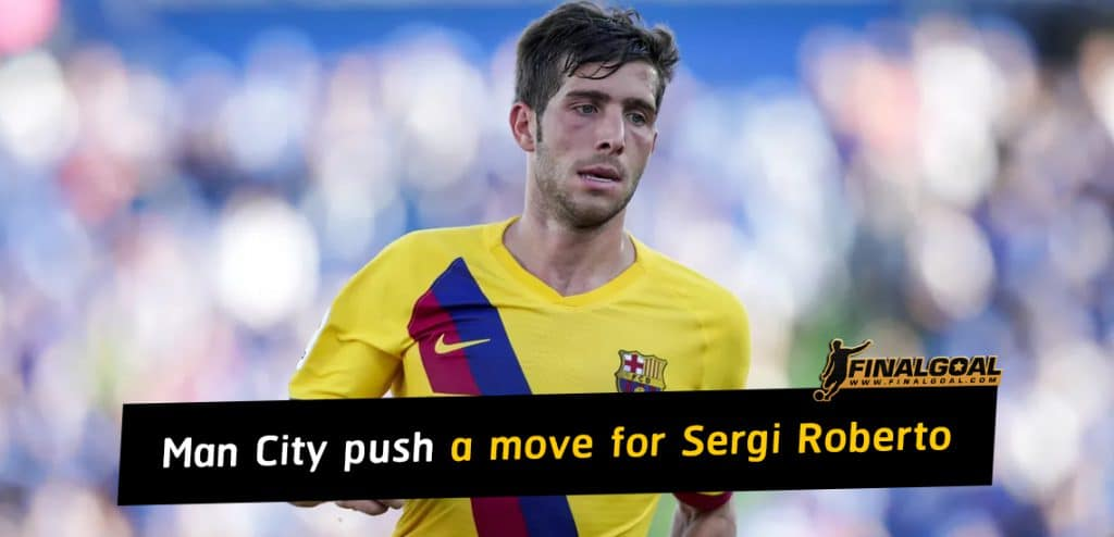 Manchester City continue to push for a move for Sergi Roberto