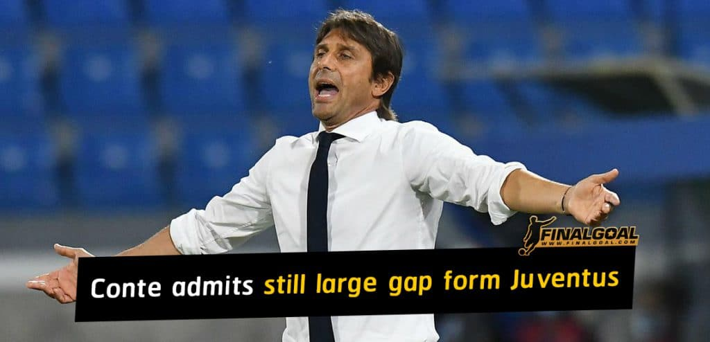 Antonio Conte admits still a large gap between Inter and Juventus