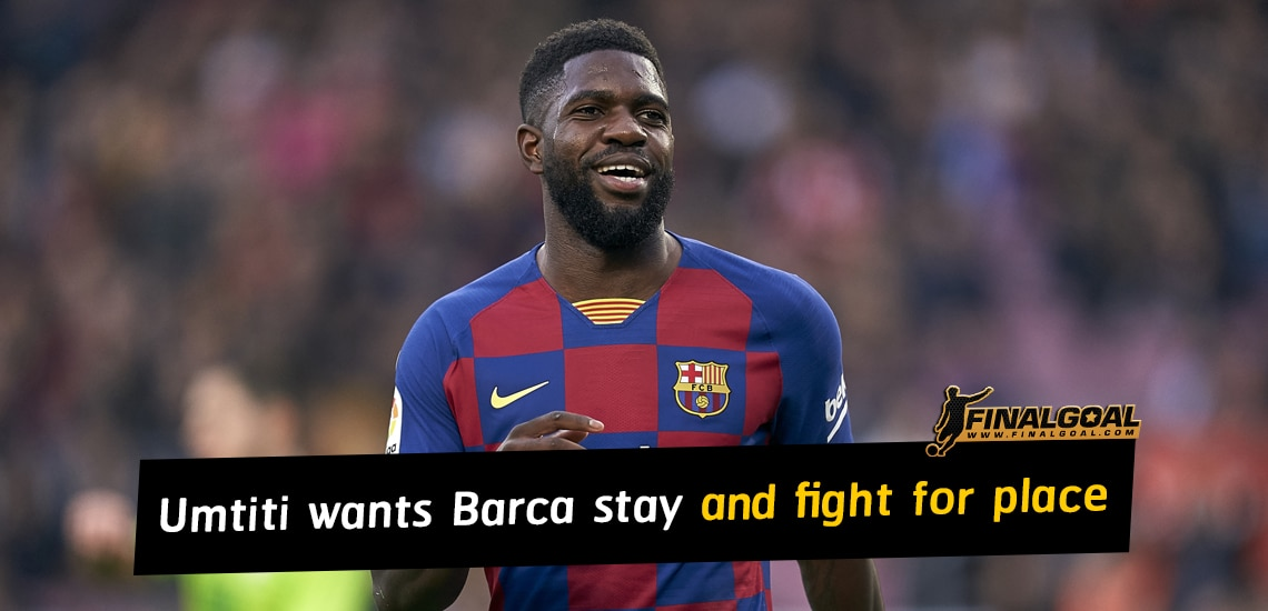 Samuel Umtiti wants to stay and fight for his place at Barcelona