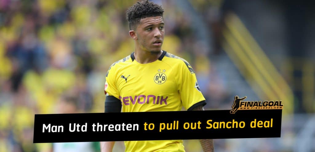 Manchester United threaten to pull out of Jadon Sancho deal