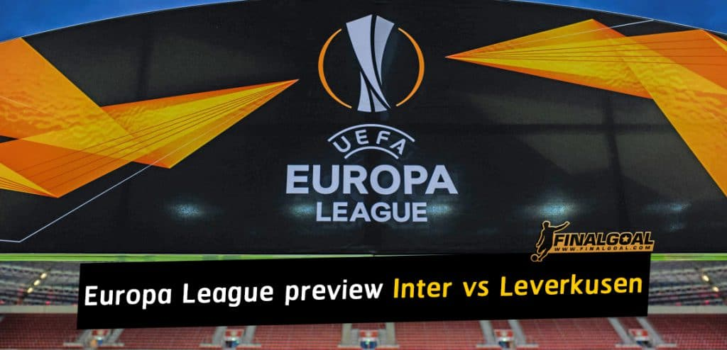 Europa League preview: Inter Milan vs Bayer Leverkusen