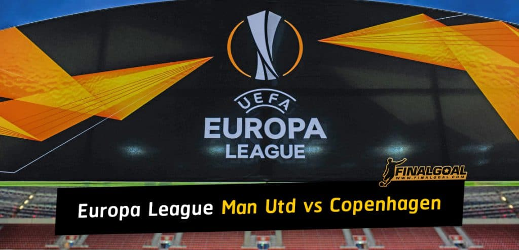 Europa League match preview Manchester United vs FC Copenhagen