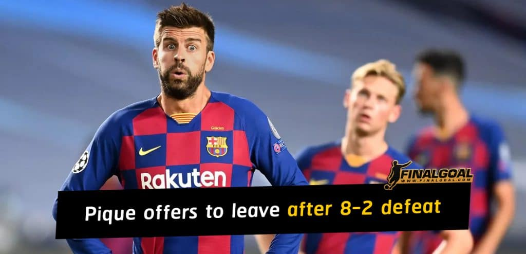 Gerard Pique offers to leave Barcelona after 8-2 defeat to Bayern Munich