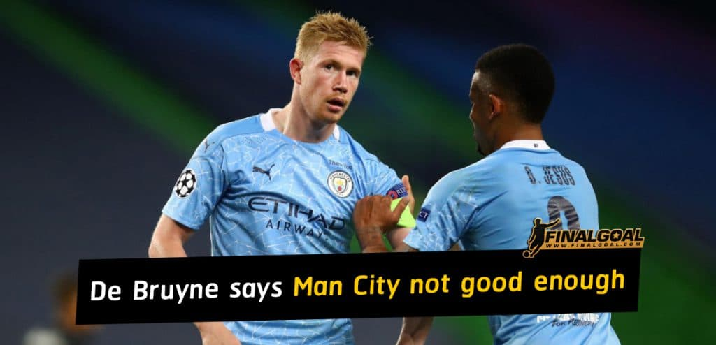 Kevin De Bruyne says Man City not good enough for Champions League