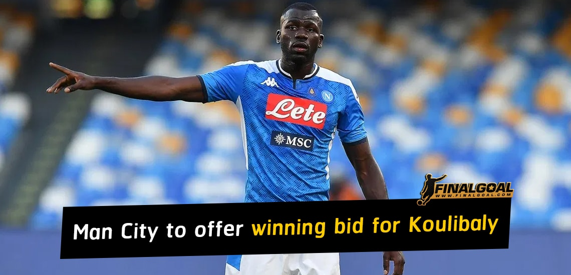 Manchester City to offer winning bid for Kalidou Koulibaly within 48 hours
