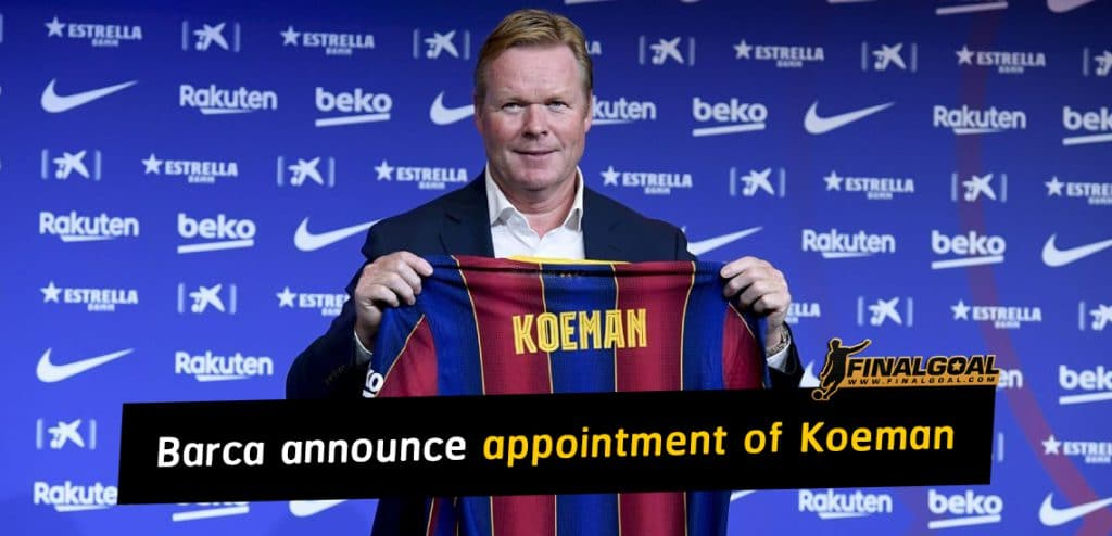 Barcelona announce appointment of Ronald Koeman as new head coach