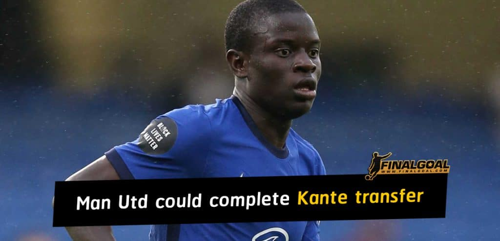 Manchester Utd could complete N'Golo Kante transfer