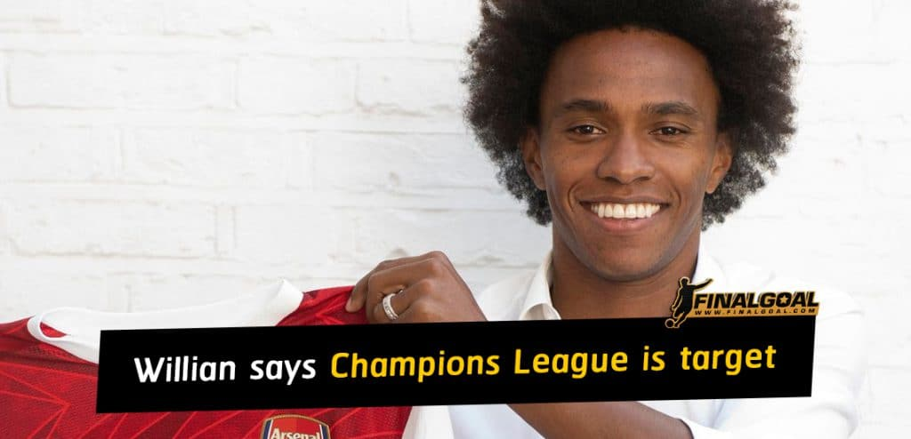 Willian says winning Champions League is Arsenal target