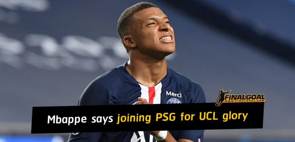Kylian Mbappe says joining PSG for Champions League glory