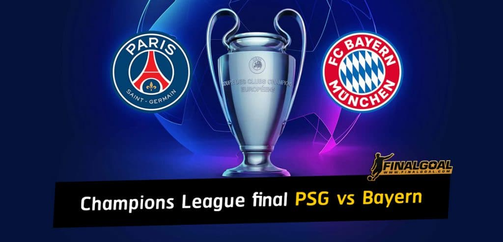 Champions League final preview: Paris Saint-Germain vs Bayern Munich