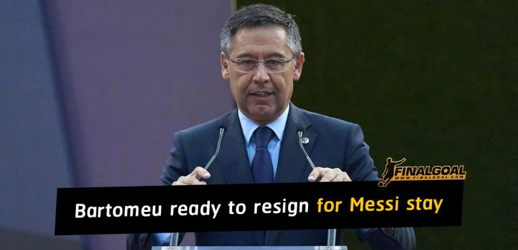 Josep Maria Bartomeu to resign if Lionel Messi says unhappy with him