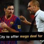 Manchester City ready to offer mega deal to Barcelona for Lionel Messi