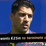 Luis Suarez wants 25 million euros from Barcelona to terminate contract