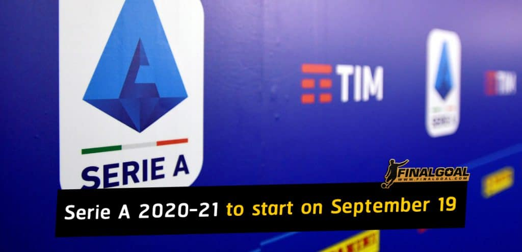 Italian Serie A 2020-21 season to start on September 19 to May 23