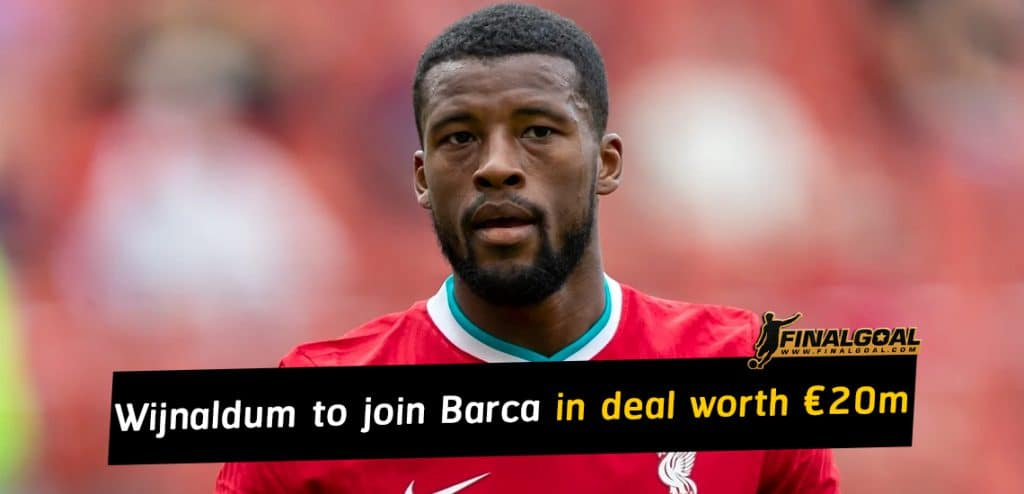 Georginio Wijnaldum to join Barcelona in a deal worth around €20m