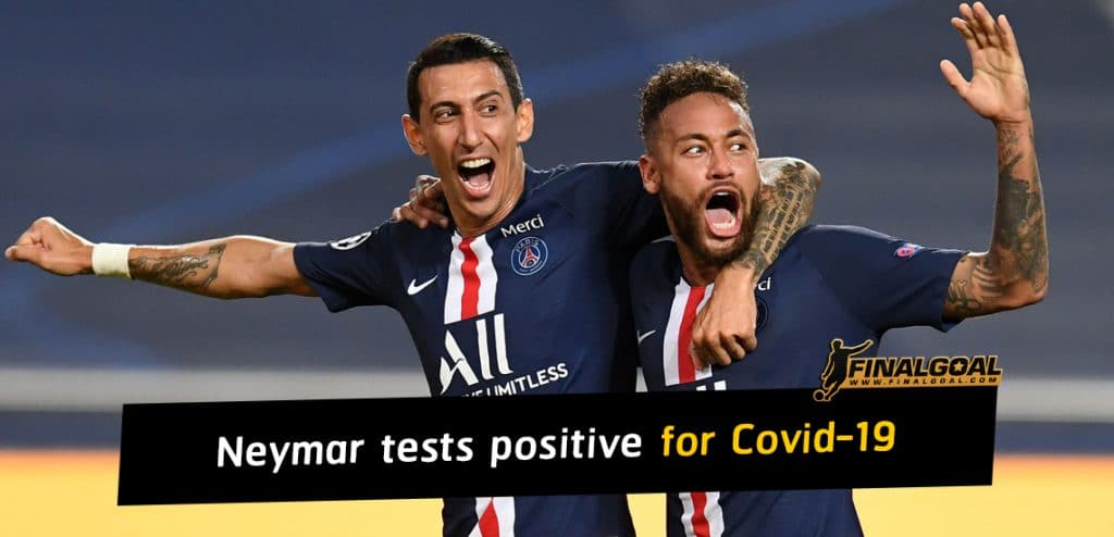 Neymar and two PSG teammates test positive for Covid-19