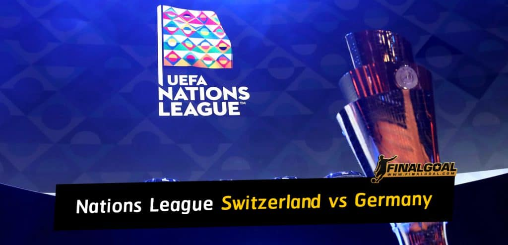 Uefa Nations League Match Preview Switzerland Vs Germany