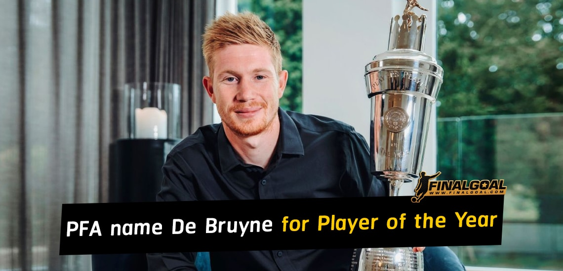 PFA name Kevin De Bruyne for Player of the Year award