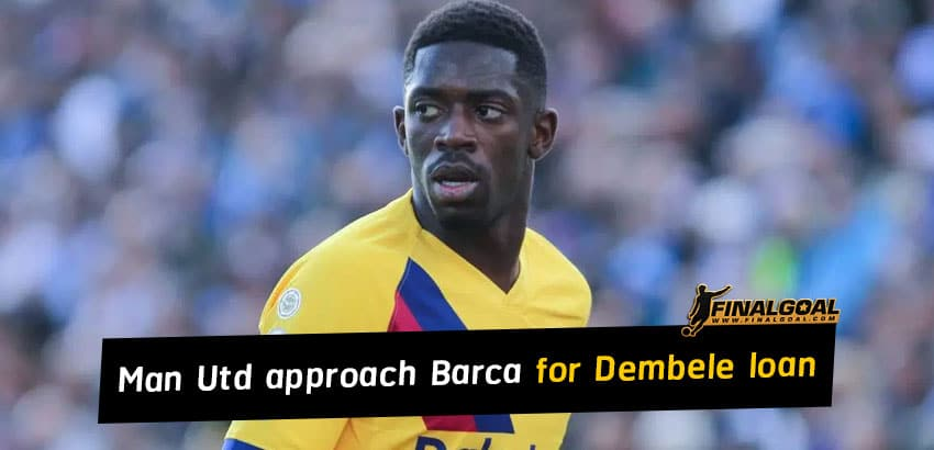 Manchester United approach Barcelona for Ousmane Dembele loan deal