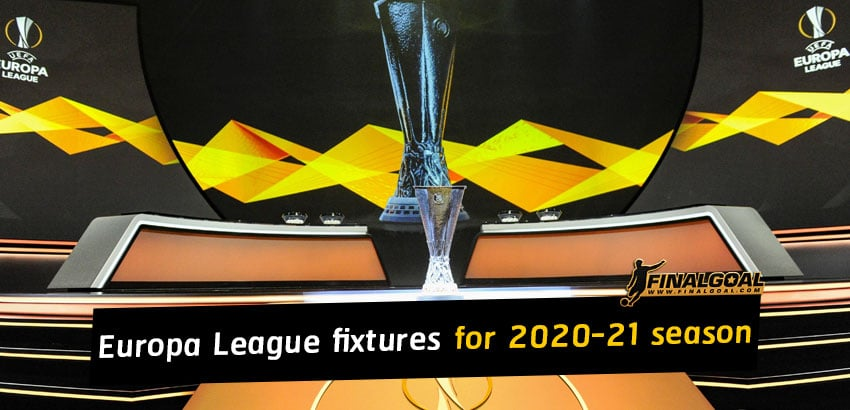 UEFA Europa League fixtures for 2020-21 season from group stage to final