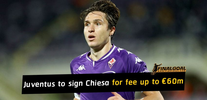 Juventus to sign Faderico Chiesa for fee up to €60m