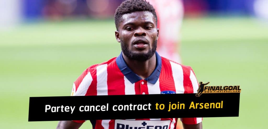 Thomas Partey unilaterally cancel Atletico Madrid contract to join Arsenal