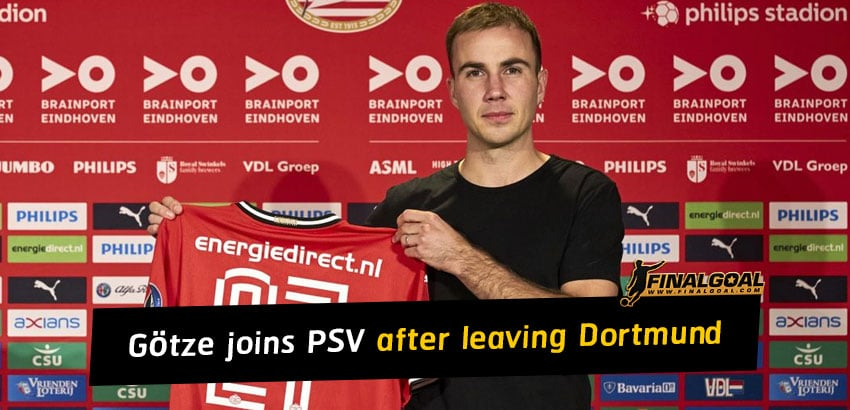 Mario Götze decides to join PSV after leaving Borussia Dortmund