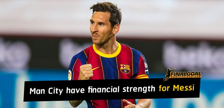 Manchester City have financial strength to sign Lionel Messi