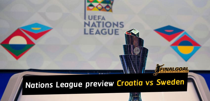 UEFA Nations League match preview - Croatia vs Sweden