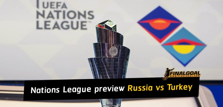 UEFA Nations League match preview - Russia vs Turkey
