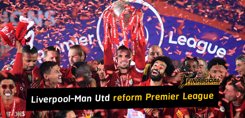 Liverpool and Manchester United propose Premier League reform