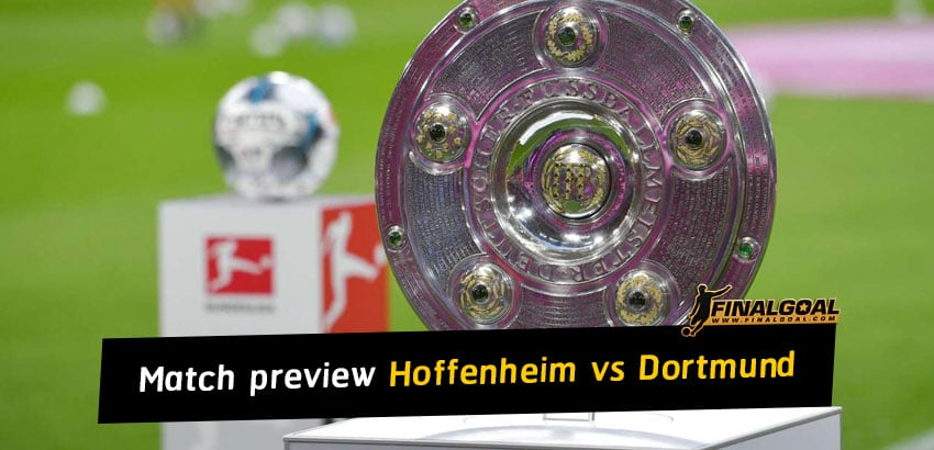 German Bundesliga match preview - Hoffenheim vs Borussia Dortmund